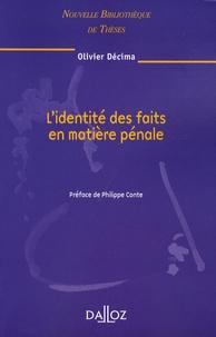Olivier Décima - L'identité des faits en matière pénale.