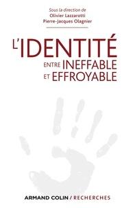 Olivier Lazzarotti et Pierre-Jacques Olagnier - L'identité entre ineffable et effroyable.