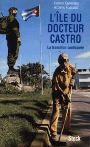 Corinne Cumerlato et Denis Rousseau - L'île du docteur Castro ou la transition confisquée.