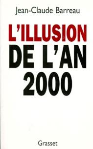 Jean-Claude Barreau - L'illusion de l'an 2000.
