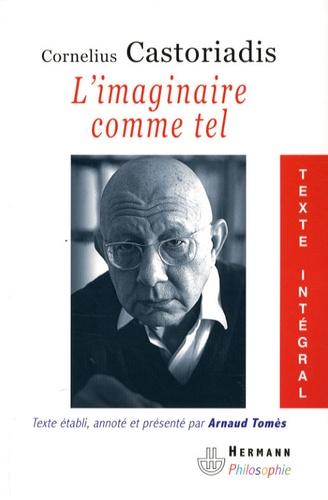 Cornelius Castoriadis - L'imaginaire comme tel.