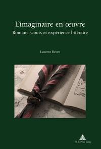 Laurent Déom - L'imaginaire en oeuvre - Romans scouts et expérience littéraire.