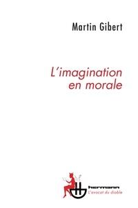 Martin Gibert - L'imagination en morale.