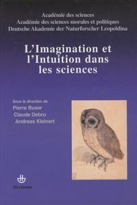 Pierre Buser et Claude Debru - L'imagination et l'intuition dans les sciences.