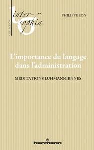 Philippe Eon - L'importance du langage dans l'administration - Méditations luhmanniennes.