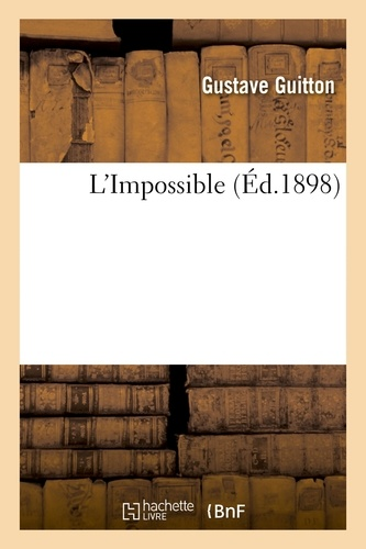 Gustave Guitton - L'Impossible.
