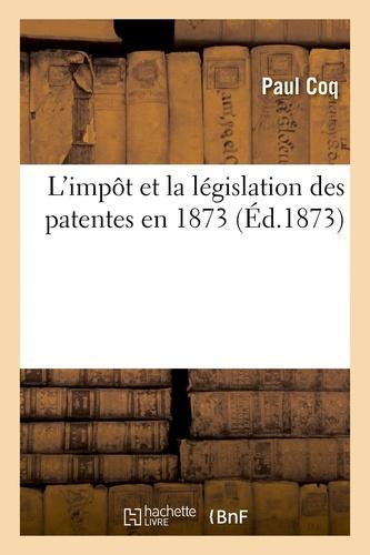 Hachette BNF - L'impôt et la législation des patentes en 1873.