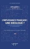 Eric Delbecque et Christian Harbulot - L'impuissance francaise : une idéologie ? - Plaidoyer pour la résistance et la renaissance.