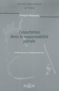 François Rousseau - L'imputation de la responsabilité pénale.