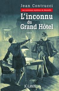 Jean Contrucci - L'inconnu du Grand Hôtel.