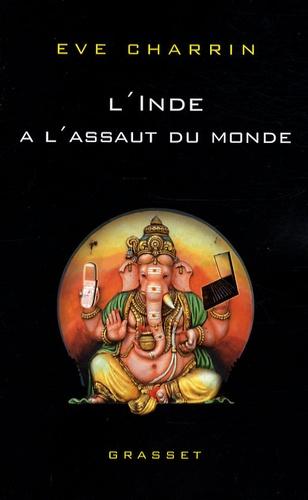 Eve Charrin - L'Inde à l'assaut du monde.