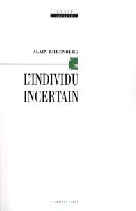 Alain Ehrenberg - L'individu incertain.