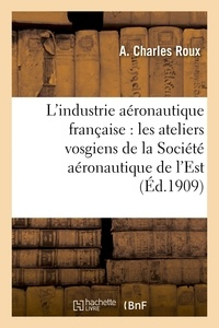 Roux - L'industrie aéronautique française : les ateliers vosgiens de la Société aéronautique de l'Est.