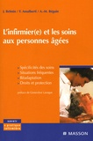Joël Belmin et Francine Amalberti - L'infirmier(e) et les soins aux personnes âgées.