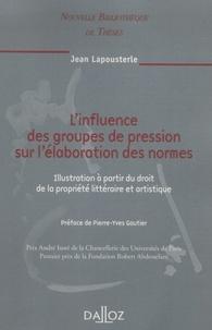 Linfluence des groupes de pression sur lélaboration des normes - Illustration à partir du droit de la propriété littéraire et artistique.pdf