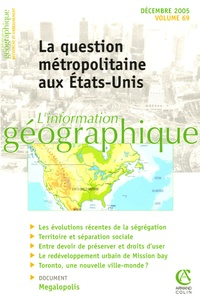 Cynthia Ghorra-Gobin et Frédérick Douzet - L'information géographique N° 69, Décembre 2005 : La question métropolitaine aux Etats-Unis.