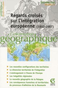 Guy Baudelle et Céline Broggio - L'information géographique N° 71, Décembre 2007 : Regards croisés sur l'intégration européenne (1957-2007).