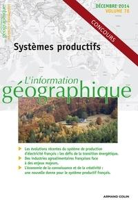 Michel Deshaies et Christine Margetic - L'information géographique N° 78, Décembre 2014 : Systèmes productifs.