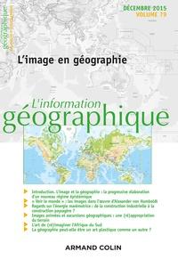 Isabelle Lefort et Hervé Regnauld - L'information géographique N° 79, décembre 2015 : L'image en géographie.