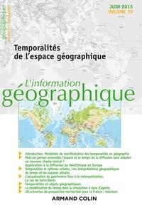 Bernard Elissalde - L'information géographique N° 79, Juin 2015 : Temporalités de l'espace géographique.