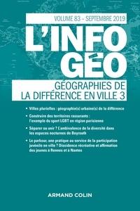 Isabelle Lefort et Hervé Regnauld - L'information géographique N° 83, septembre 201 : Géographies de la différence en ville - Tome 3.
