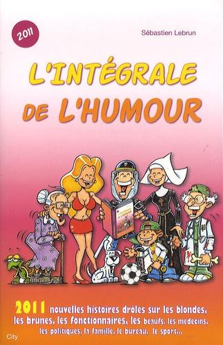 Sébastien Lebrun - L'intégrale de l'humour.