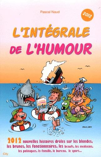 Pascal Naud - L'intégrale de l'humour.