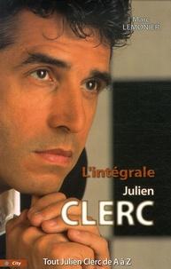 Marc Lemonier - L'intégrale Julien Clerc - Tout Julien Clerc de A à Z.