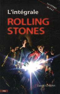 Daniel Ichbiah - L'intégrale Rolling Stones - Les Stones de A à Z.