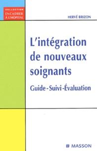 Hervé Brizon - L'intégration de nouveaux soignants. - Guide, suivi, évaluation.