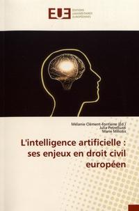 Mélanie Clément-Fontaine et Julia Petrelluzzi - L'intelligence artificielle : ses enjeux en droit civil européen.