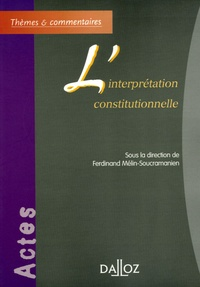 Ferdinand Mélin-Soucramanien - L'interprétation constitutionnelle.