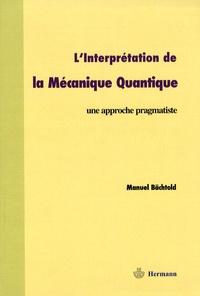 Linterprétation de la mécanique quantique - Une approche pragmatiste.pdf