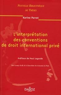 Karine Parrot - L'interprétation des conventions de droit international privé.