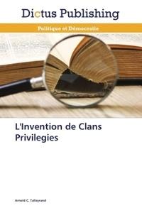 Arnold C. Talleyrand - L'invention de clans privilégiés.