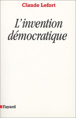 Claude Lefort - L'invention démocratique - Les limites de la domination totalitaire.