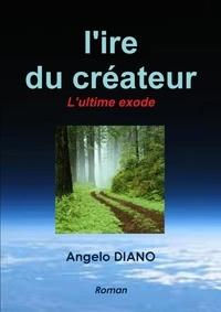 Angelo Diano - L'ire du créateur.