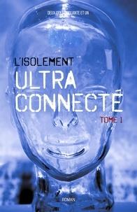 Deux Cent Cinquante Et Un - L'isolement ultra-connecté Tome 1 : .