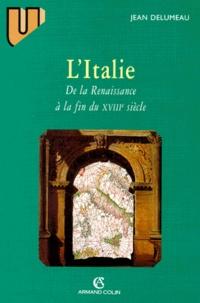 Jean Delumeau - L'Italie de la Renaissance à la fin du XVIIIème siècle. - 3ème édition.
