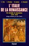 Christian Bec et Alberto Tenenti - L'Italie de la Renaissance. - Un monde en mutation (1378-1495).