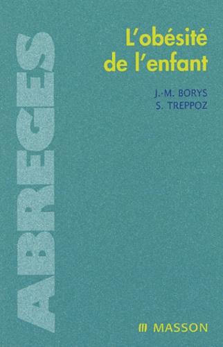 Jean-Michel Borys et Sophie Treppoz - L'obésité de l'enfant.