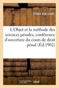 Franz Liszt - L'Objet et la méthode des sciences pénales, conférence d'ouverture du cours de droit pénal.