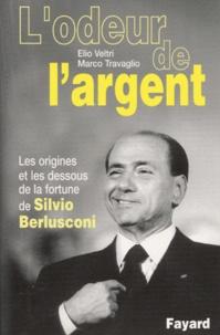 Lodeur de largent. - Les origines et les dessous de la fortune de Silvio Berlusconi.pdf