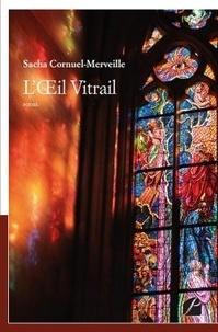Sacha Cornuel-Merveille - L'oeil vitrail.