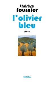 Thérèse Fournier - L'olivier bleu.
