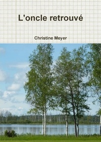 Christine Meyer - L'Oncle Retrouve.