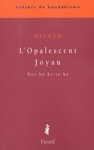 Mipham - L'opalescent joyau - Nor-bu ke-ta-ka.
