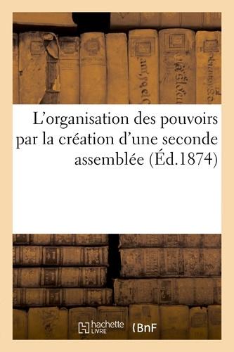 L'organisation des pouvoirs par la création d'une seconde assemblée