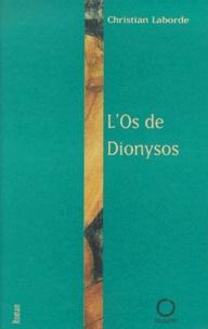 Christian Laborde - L'os de Dionysos.