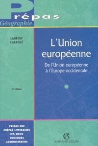 Laurent Carroué - L'Union européenne - De l'Union européenne à l'Europe occidentale.